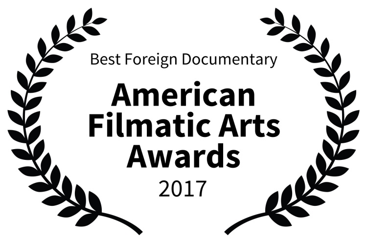 Best Foreign Documentary - American Filmatic Arts Awards - 2017
